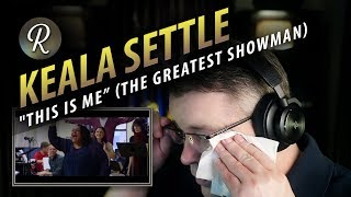 "Video Keala Settle Reaction | ""This Is Me"" (The Greatest Showman) MP3, 3GP, MP4, WEBM, AVI, FLV Agustus 2018"