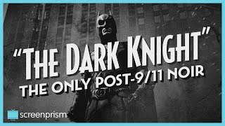 Video The Dark Knight: The Only Post-9/11 Noir MP3, 3GP, MP4, WEBM, AVI, FLV Mei 2019