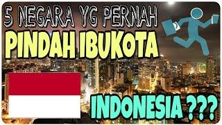 Video 5 Negara yang Pernah Pindah Ibukota - Indonesia Gimana ??? MP3, 3GP, MP4, WEBM, AVI, FLV Oktober 2017