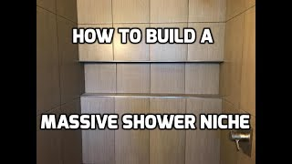 How to Build and Tile a Massive Shower Niche