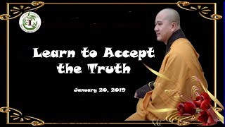 Learn to Accept the Truth  - Thay Thich Phap Hoa (Jan 20, 2019)