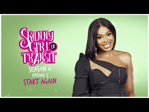 Skinny Girl in Transit S6E5 - Start Again