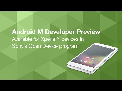 Updated: Android M Developer Preview available for Xperia™ devices in Sony's Open Device program