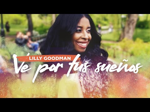 Ve Por Tu Sueño - Lilly Goodman  (Video)