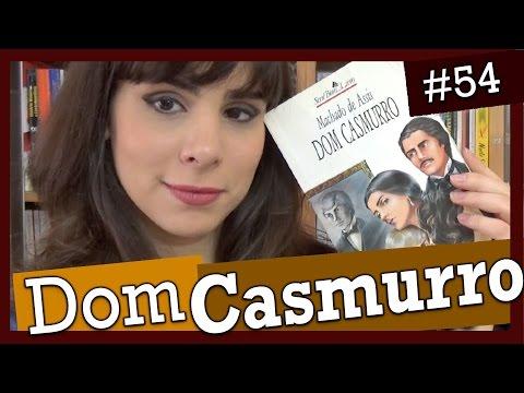 DOM CASMURRO, DE MACHADO DE ASSIS (#54)