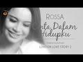 Rossa - Cinta Dalam Hidupku (OST. London Love Story 2)
