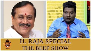 Video H Raja Special | The Beep Show #18 | Season - 2 | Smile Settai MP3, 3GP, MP4, WEBM, AVI, FLV Januari 2018