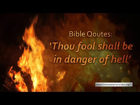 Bible quotes: thou fool shall be in danger of hell