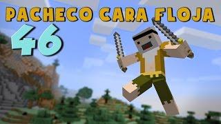 Pacheco cara Floja 46   COMO SER UN NINJA en Minecraft