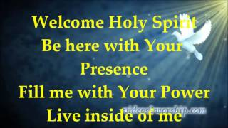 Video Welcome Holy Spirit - Lyrics MP3, 3GP, MP4, WEBM, AVI, FLV September 2019