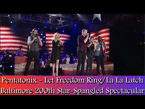 Pentatonix – Let Freedom Ring/La La Latch (2014 Baltimore Star-Spangled Spectacular)