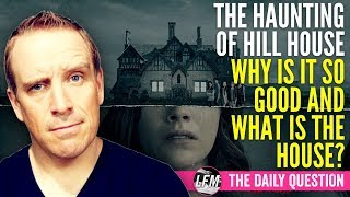 Why is The Haunting of Hill House SO GOOD and what is the house?