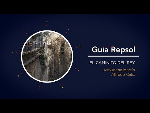 Repsol Guide. El Caminito del Rey Path, Málaga