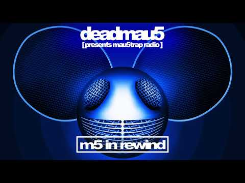 [deadmau5 Pres. Mau5trap Radio] M5 In Rewind 2018 Mixtape