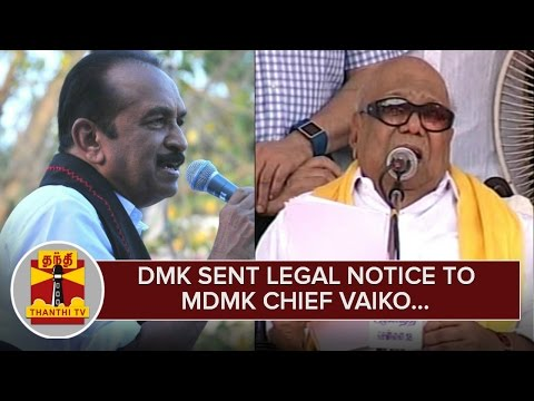 DMK-sent-Legal-Notice-to-MDMK-chief-Vaiko-over-Poll-Deal-Charge--Thanthi-TV