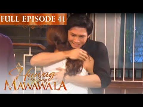 Full Episode 41 | Huwag Ka Lang Mawawala
