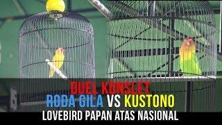 Video DUEL KONSLET RODA GILA VS KUSTONO LOVEBIRD PAPAN ATAS NASIONAL [ JOGJA ISTIMEWA ] MP3, 3GP, MP4, WEBM, AVI, FLV September 2018