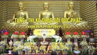 """Tụng """"Thi kệ cuộc đời đức Phật"""" nhân đại lễ Phật đản PL-2562"""