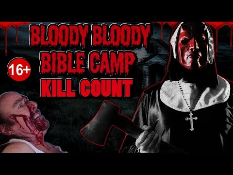 Bloody Bloody Bible Camp (2012) - Kill Count S04 - Death Central