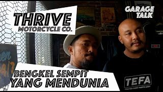 Download Video THRIVE, BENGKEL SEMPIT YANG MENDUNIA! - GARAGE TALK MP3 3GP MP4