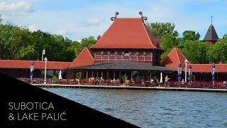 Art Nouveau and Nature of Subotica and Lake Palic