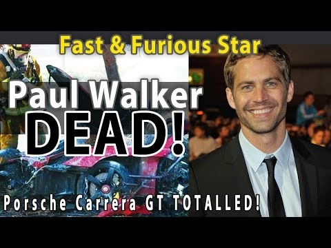 gt - VIDEO: PAUL WALKER from Fast & Furious DEAD! 2005 Porsche Carrera GT DESTROYED! This is NOT a hoax! Police CLAIM speed was a factor. There was a charity driv...