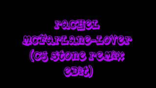 Rachel Mcfarlane-Lover ( Cj Stone Remix Edit ) ( Ultimate Clubland A Decade In Dance )