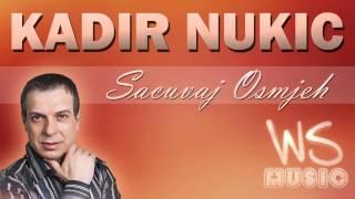 Kadir Nukic - Sacuvaj Osmjeh