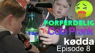 Forferdelig Cola Prank ! Kødda ! Episode 8