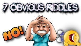 Video 7 RIDDLES THAT WILL MAKE YOU FEEL STUPID | CAN YOU ANSWER THESE OBVIOUS QUESTIONS? MP3, 3GP, MP4, WEBM, AVI, FLV Februari 2018
