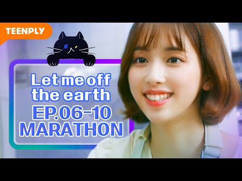Marathon Episodes | Let me off the earth | EP.06~EP.10 (Click CC for ENG sub)