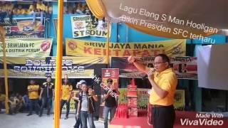 Yel  yel Sriwijaya Mania Hooligan