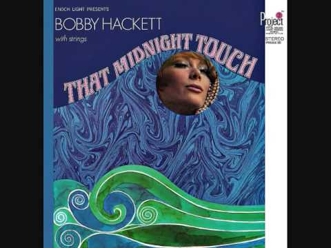 Bobby Hackett – That Midnight Touch (Full Album)