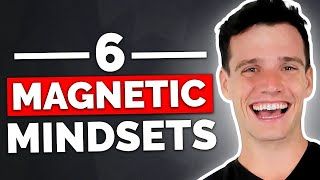 Video 6 Mindsets That Will Make You Magnetic MP3, 3GP, MP4, WEBM, AVI, FLV Agustus 2019