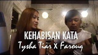 Video Kehabisan Kata ★ Cover by Tysha Tiar x Farouq MP3, 3GP, MP4, WEBM, AVI, FLV Juli 2018