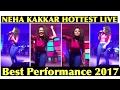 Neha kakkar live concert , excellent live performance 2017