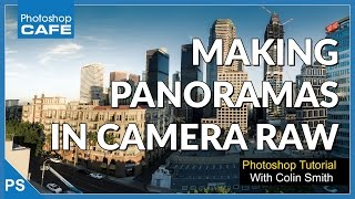 How to Make a Panorama Photo in Camera RAW tutorial