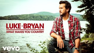 Download Lagu Luke Bryan - What Makes You Country Mp3