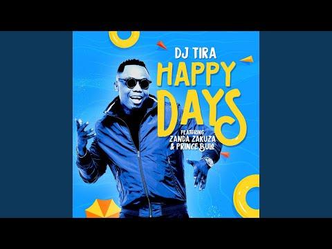 Happy Days (feat. Zanda Zakuza, Prince Bulo)
