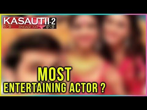 Most Entertaining Actor in 'Kasautii Zindagii Kay
