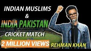 Indian Muslims & India Pakistan Cricket Match | Standup Comedy By Rehman Khan