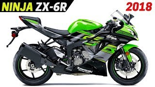 10. NEW 2018 Kawasaki Ninja ZX-6R 636 - Redesign With Stylish Frames and Awesome Features