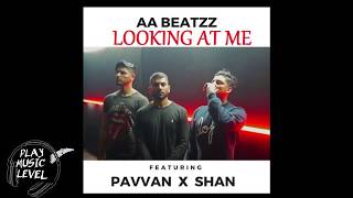 Looking at me || Ozzy x Pavvan x shan || full song || latest punjabi song 2018 | PLAY MUSIC LEVEL
