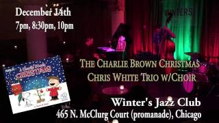 JAZZ FLASH!!! Charlie Brown Christmas with the Chris White Trio at Winter's!