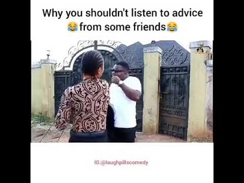 Friend's Advice By Laugh Pills Comedy