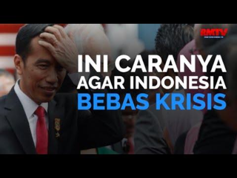 Ini Caranya Agar Indonesia Bebas Krisis