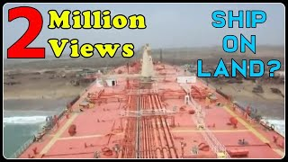 Video Beaching a large Ship (Oil Tanker) MP3, 3GP, MP4, WEBM, AVI, FLV Maret 2019