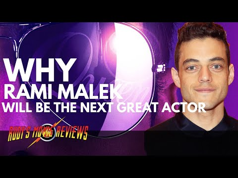 Why Rami Malek Will Be The Next Great Actor