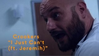 Thumbnail for Crookers ft. Jeremih — I Just Can't