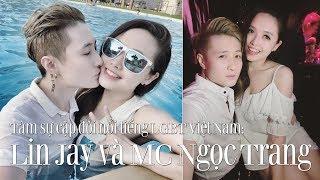 VTC14 | Tâm sự của cặp đôi nổi tiếng LGBT Việt Nam: Lin Jay và MC Ngọc Trang